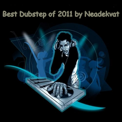 VA - Best Dubstep of 2011 by Neadekvat